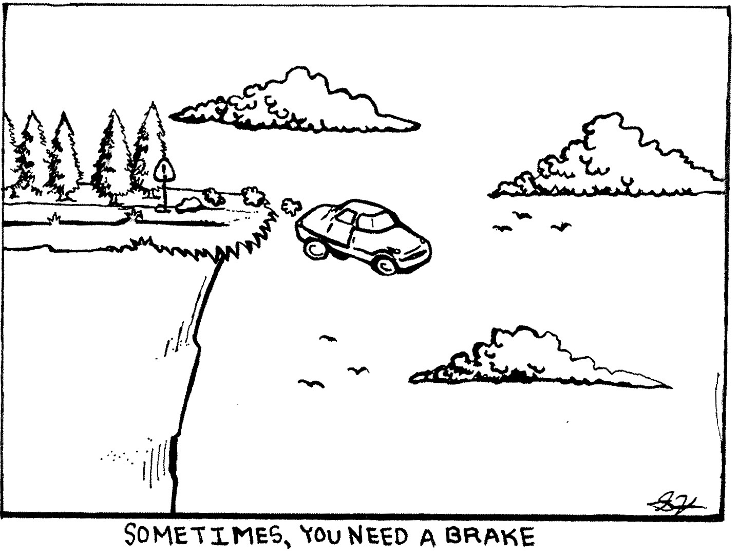 Need a Brake (Cartoon by Sarah Hennessey)